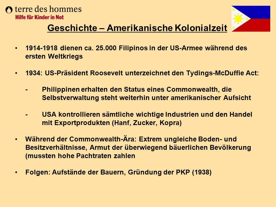 1914-1918 dienen ca. 25.000 Filipinos in der US-Armee während des ersten Weltkriegs 1934: US-Präsident Roosevelt unterzeichnet den Tydings-McDuffie Ac