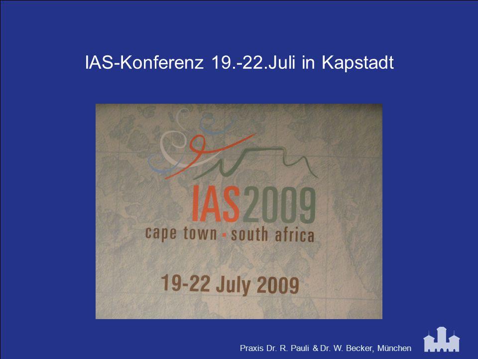 Praxis Dr. R. Pauli & Dr. W. Becker, München IAS-Konferenz 19.-22.Juli in Kapstadt