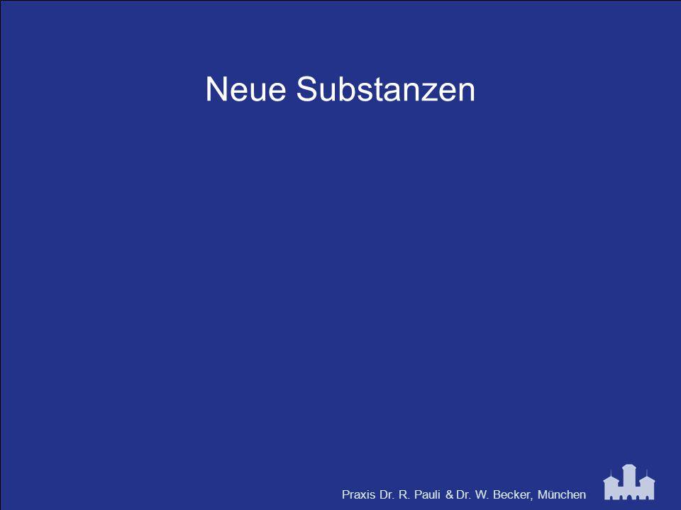 Praxis Dr. R. Pauli & Dr. W. Becker, München Neue Substanzen