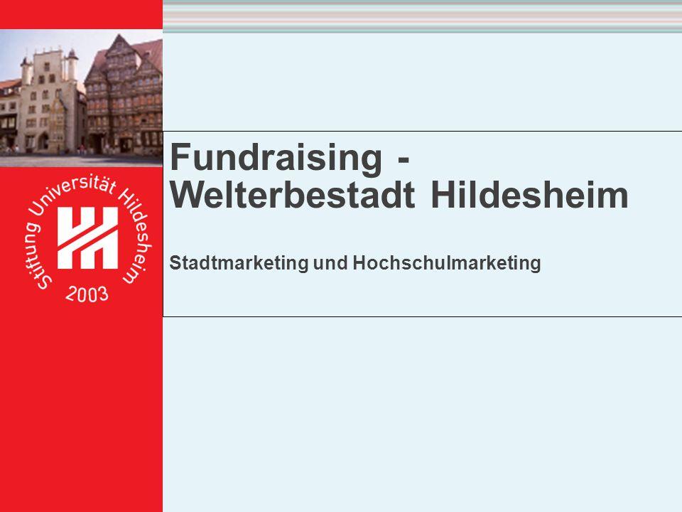 Fundraising - Welterbestadt Hildesheim Stadtmarketing und Hochschulmarketing
