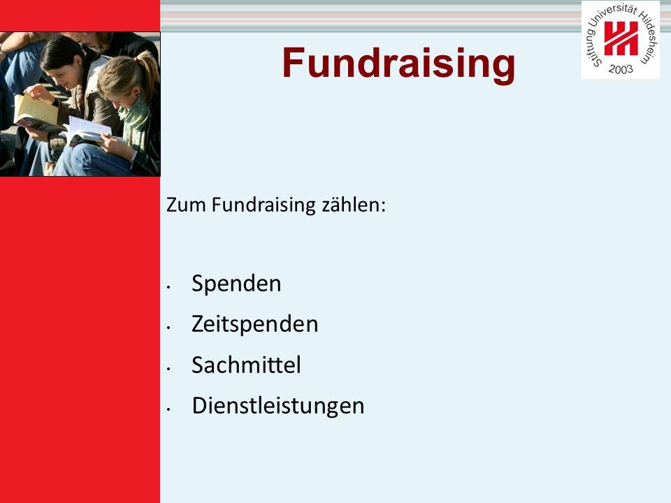 Fundraising Zum Fundraising zählen: Spenden Zeitspenden Sachmittel Dienstleistungen