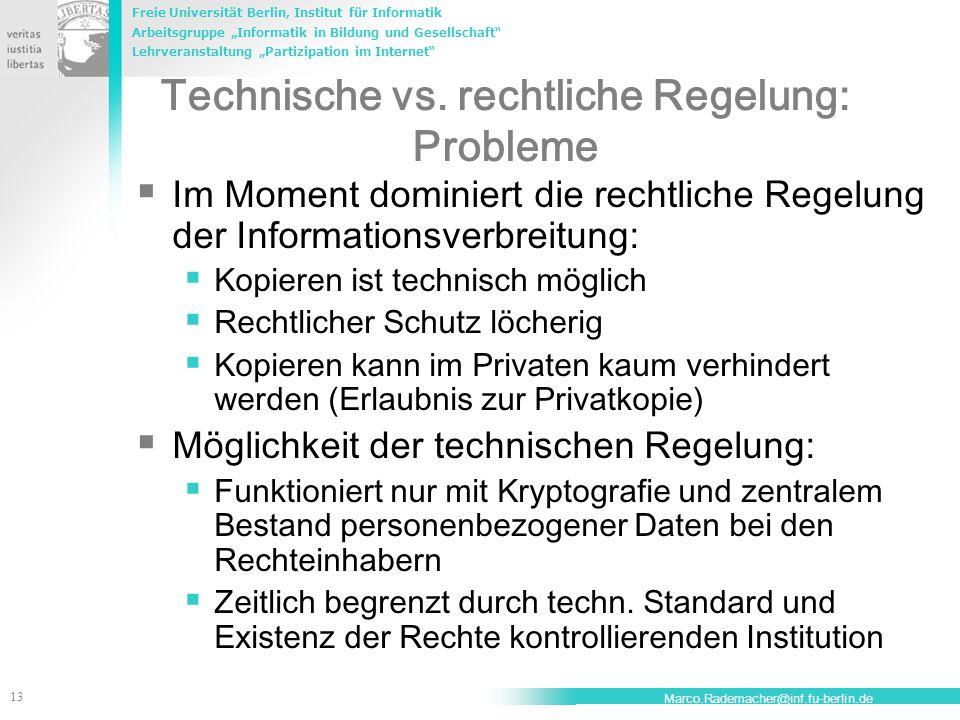 """Freie Universität Berlin, Institut für Informatik Arbeitsgruppe """"Informatik in Bildung und Gesellschaft Lehrveranstaltung """"Partizipation im Internet 13 Marco.Rademacher@inf.fu-berlin.de Technische vs."""