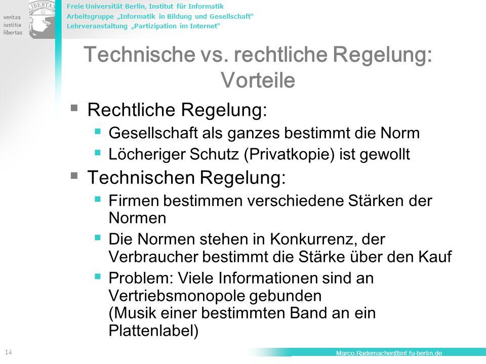 """Freie Universität Berlin, Institut für Informatik Arbeitsgruppe """"Informatik in Bildung und Gesellschaft Lehrveranstaltung """"Partizipation im Internet 14 Marco.Rademacher@inf.fu-berlin.de Technische vs."""