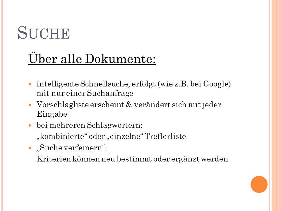 S UCHE Über alle Dokumente: intelligente Schnellsuche, erfolgt (wie z.B.