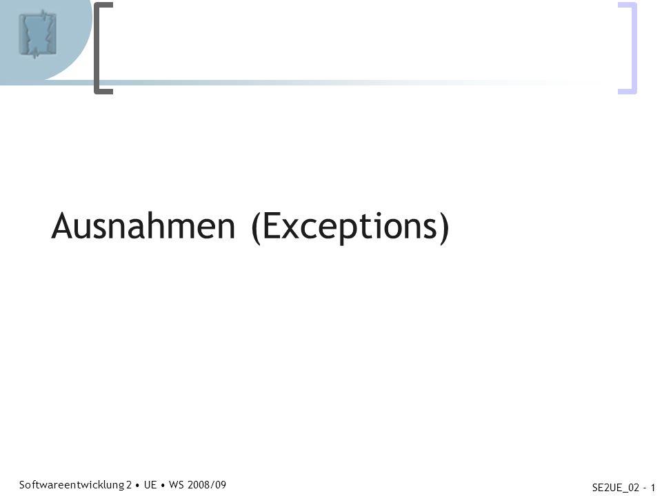 Abteilung für Telekooperation Softwareentwicklung 2 UE WS 2008/09 SE2UE_02 - 1 Ausnahmen (Exceptions)