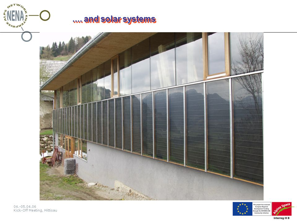 04.-05.04.06 Kick-Off Meeting, Hittisau Expectations after the project oA high awareness to the need of energy from renewable resources oStrong activities to set up projects in ecopower oMore investments in to eco power production