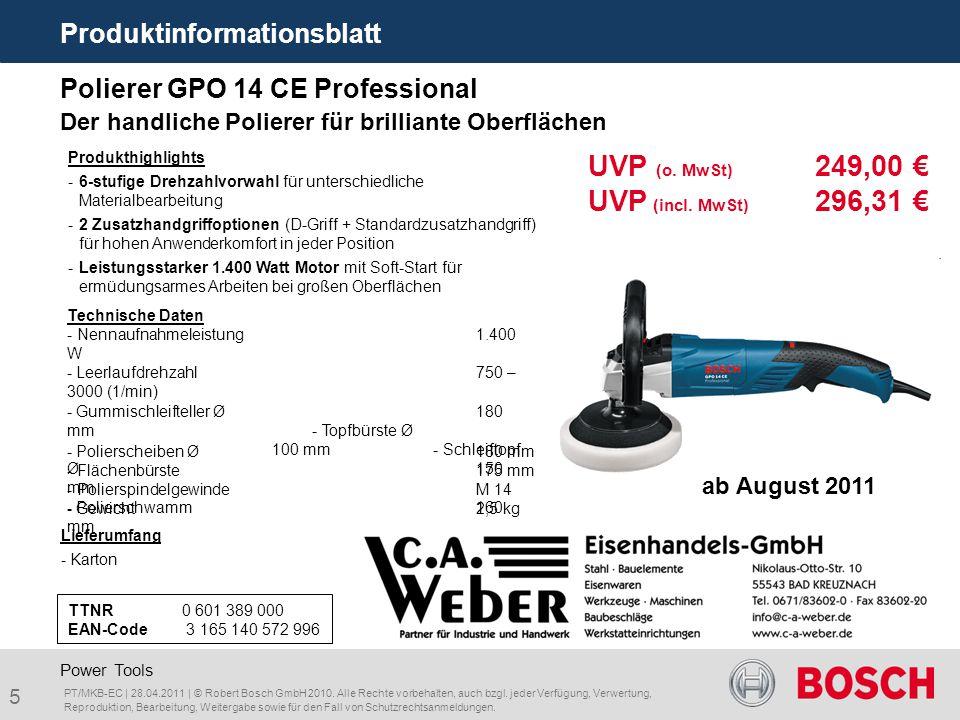 5 Produktinformationsblatt Power Tools Polierer GPO 14 CE Professional Der handliche Polierer für brilliante Oberflächen Produkthighlights -6-stufige