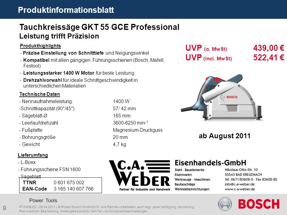 Power Tools PT/MKB-EC | 25.05.2011 | © Robert Bosch GmbH 2010. Alle Rechte vorbehalten, auch bzgl. jeder Verfügung, Verwertung, Reproduktion, Bearbeit