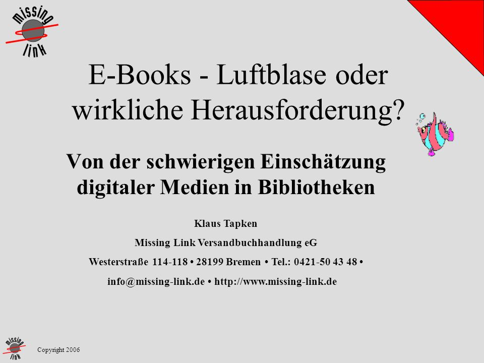 E-Books - Luftblase oder wirkliche Herausforderung.