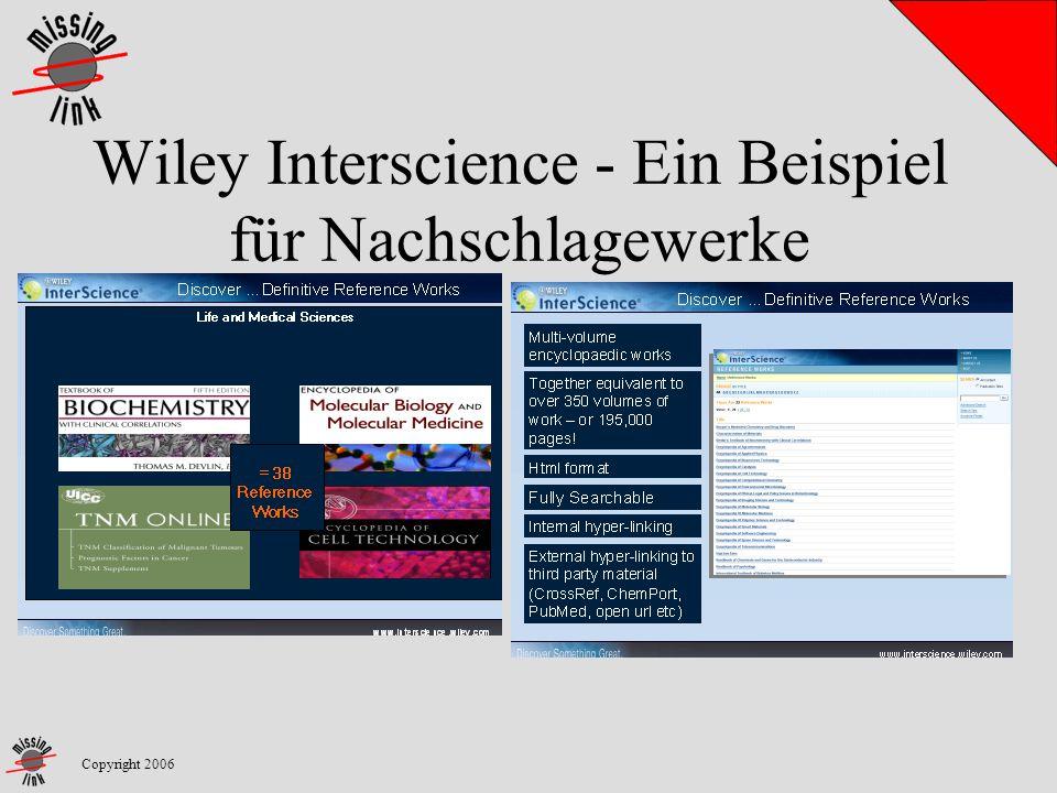 Wiley Interscience - Ein Beispiel für Nachschlagewerke Copyright 2006