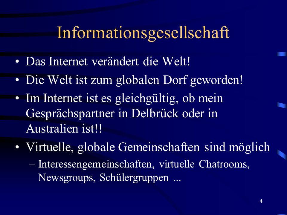 4 Informationsgesellschaft Das Internet verändert die Welt.
