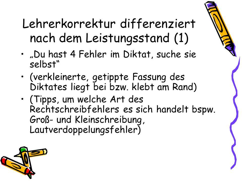 """Lehrerkorrektur differenziert nach dem Leistungsstand (1) """"Du hast 4 Fehler im Diktat, suche sie selbst"""" (verkleinerte, getippte Fassung des Diktates"""
