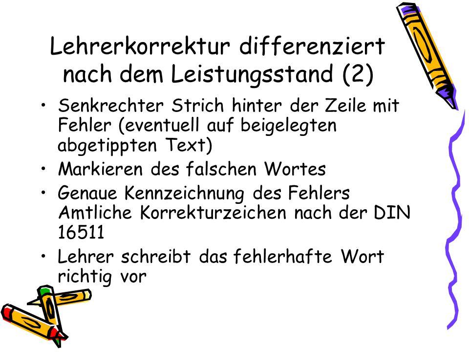 Lehrerkorrektur differenziert nach dem Leistungsstand (2) Senkrechter Strich hinter der Zeile mit Fehler (eventuell auf beigelegten abgetippten Text)
