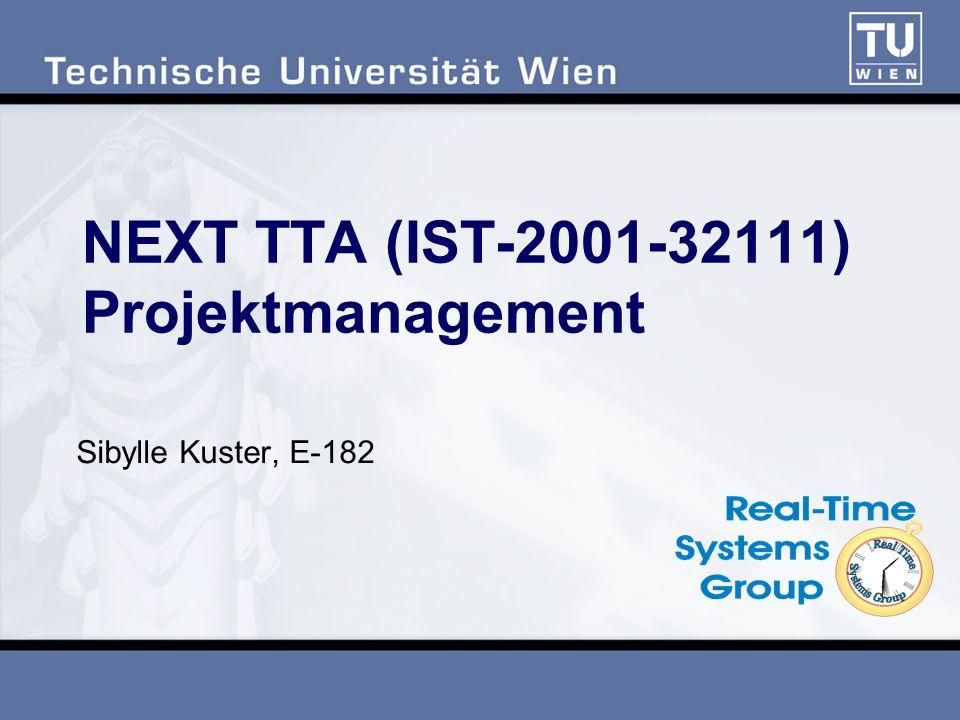 NEXT TTA (IST-2001-32111) Projektmanagement Sibylle Kuster, E-182