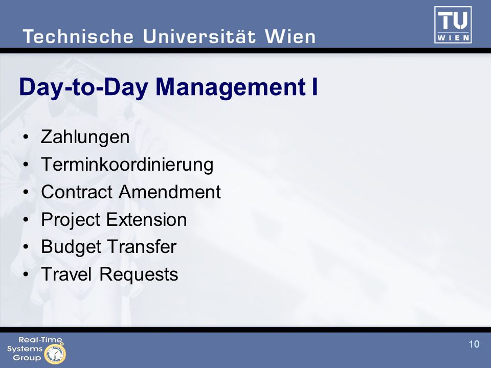 10 Day-to-Day Management I Zahlungen Terminkoordinierung Contract Amendment Project Extension Budget Transfer Travel Requests