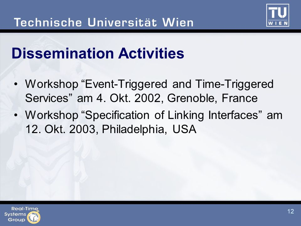 12 Dissemination Activities Workshop Event-Triggered and Time-Triggered Services am 4.