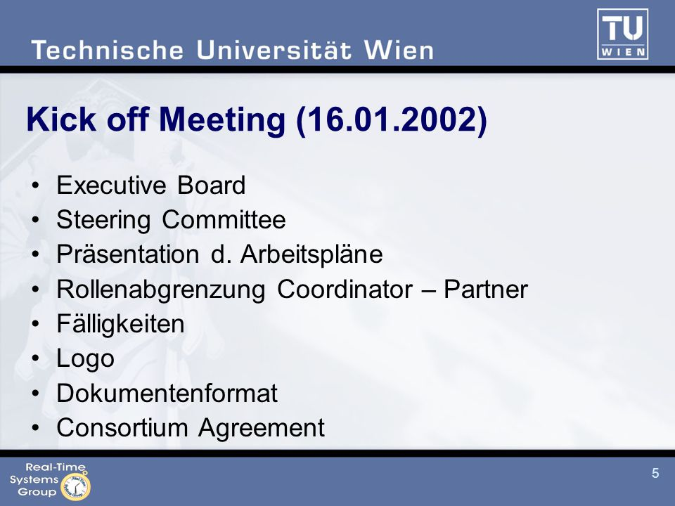 5 Kick off Meeting ( ) Executive Board Steering Committee Präsentation d.