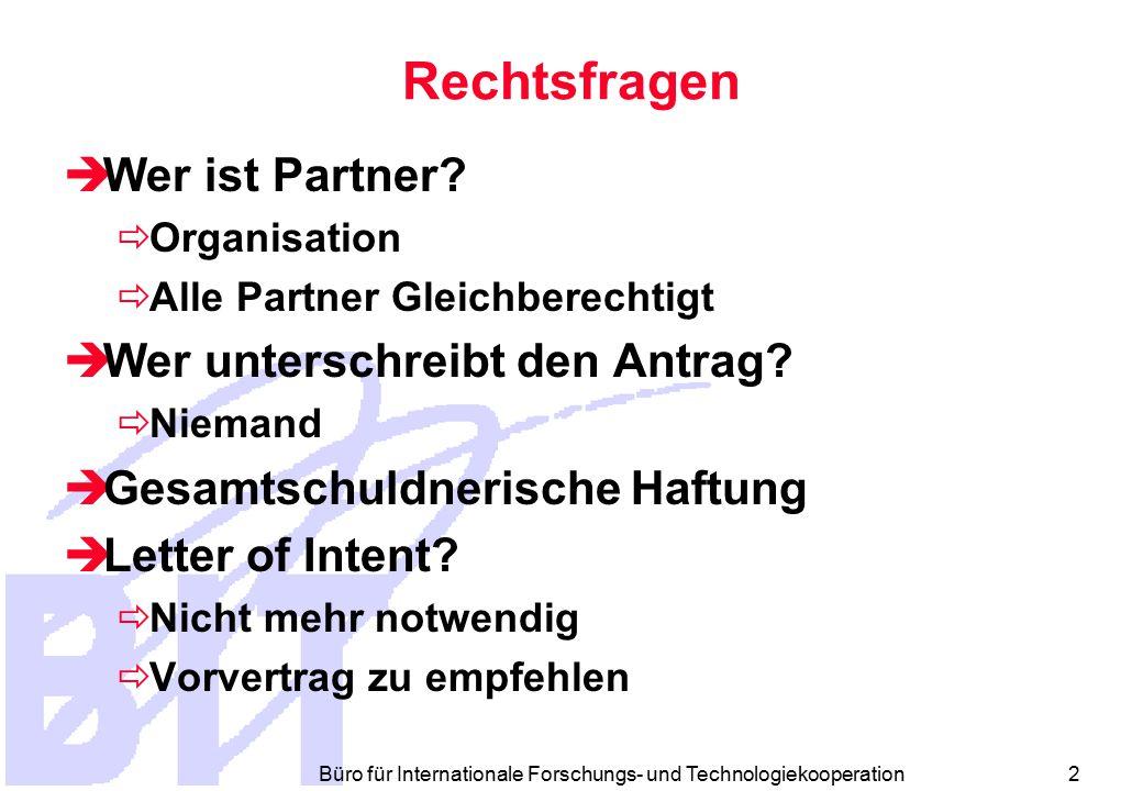 Büro für Internationale Forschungs- und Technologiekooperation 2 Rechtsfragen  Wer ist Partner.