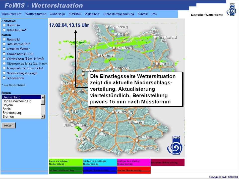 Die Einstiegsseite Wettersituation zeigt die aktuelle Niederschlags- verteilung, Aktualisierung viertelstündlich, Bereitstellung jeweils 15 min nach Messtermin