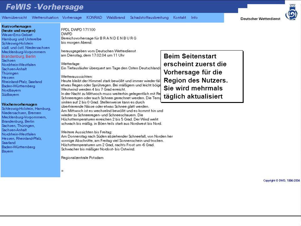 Brandenburg, Berlin Beim Seitenstart erscheint zuerst die Vorhersage für die Region des Nutzers.