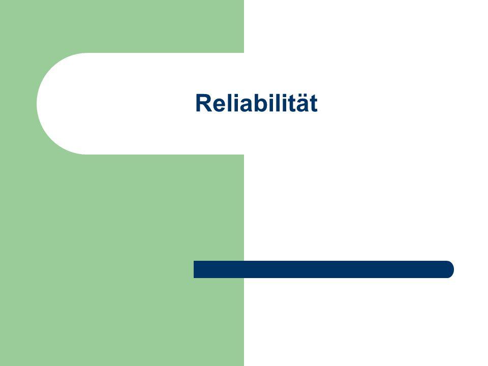 Arten von Reliabilitäten 1.Paralleltest-Reliabilität 2.