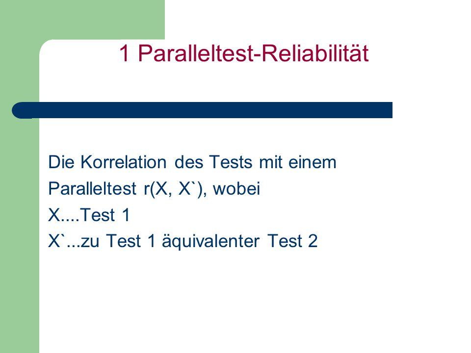 2 Retest-Reliabilität (=Stabilität) Eine Wiederholung des gleichen Tests nach einem bestimmten Zeitraum (z.B: 4 Wochen) und eine anschließende Korrelation r(X, X`) liefert Information zur Stabilität des Tests und der gemessenen Eigenschaft (Dimension).
