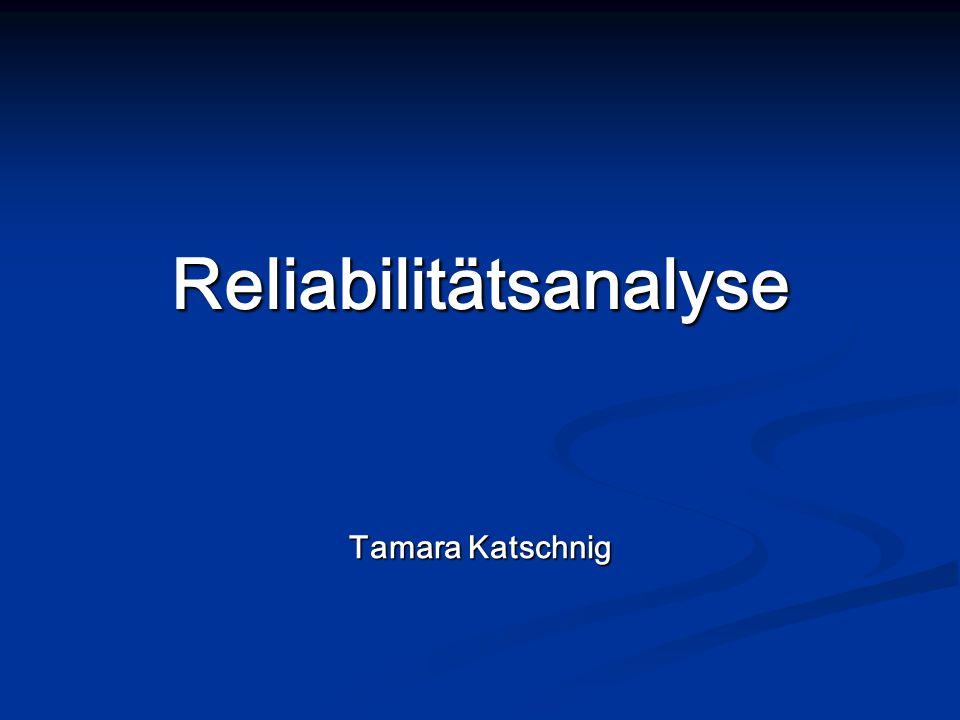Reliabilitätsanalyse Tamara Katschnig