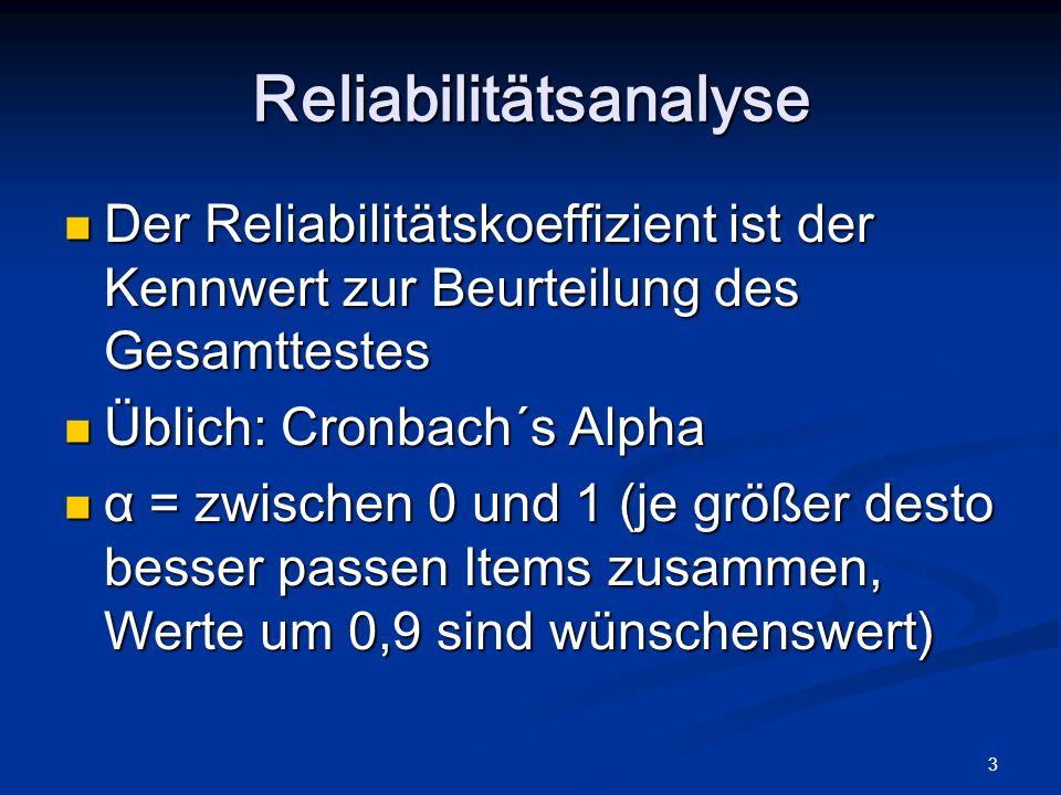 3 Der Reliabilitätskoeffizient ist der Kennwert zur Beurteilung des Gesamttestes Der Reliabilitätskoeffizient ist der Kennwert zur Beurteilung des Ges