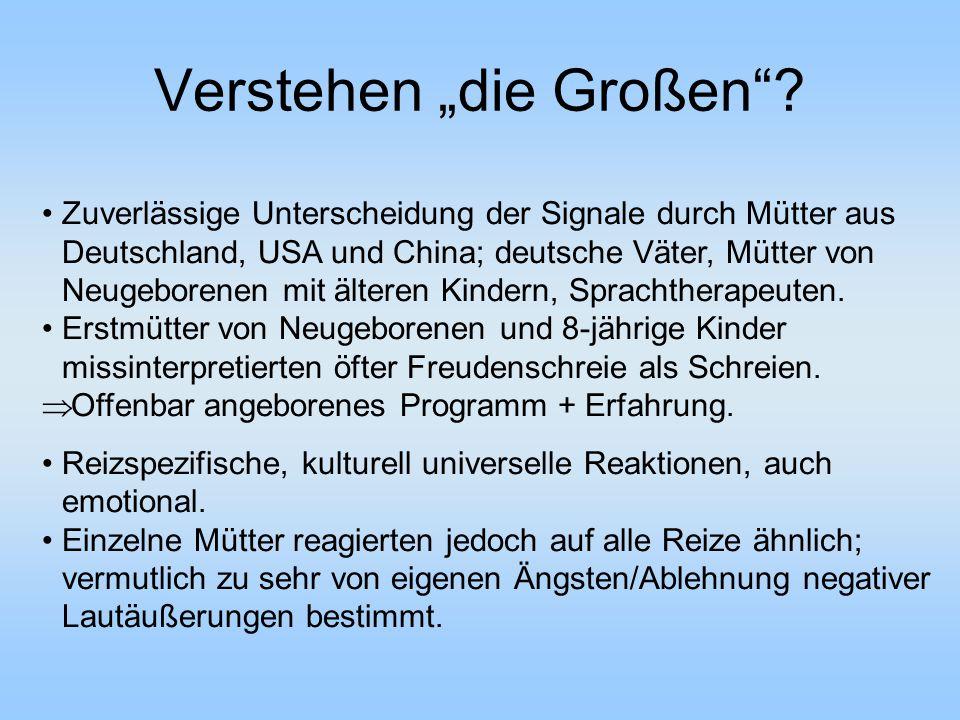 """Verstehen """"die Großen""""? Zuverlässige Unterscheidung der Signale durch Mütter aus Deutschland, USA und China; deutsche Väter, Mütter von Neugeborenen m"""
