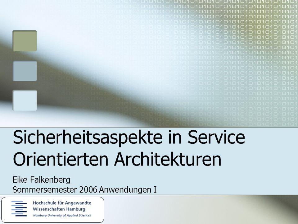 Web Service Sicherheit WS-Security 1.1 (WS-*) WS-Trust WS-Secure-Conversation WS-SecurityPolicy (WS-Federation) Eike Falkenberg - Sicherheitsaspekte in Service Orientierten Architekturen Seite 21