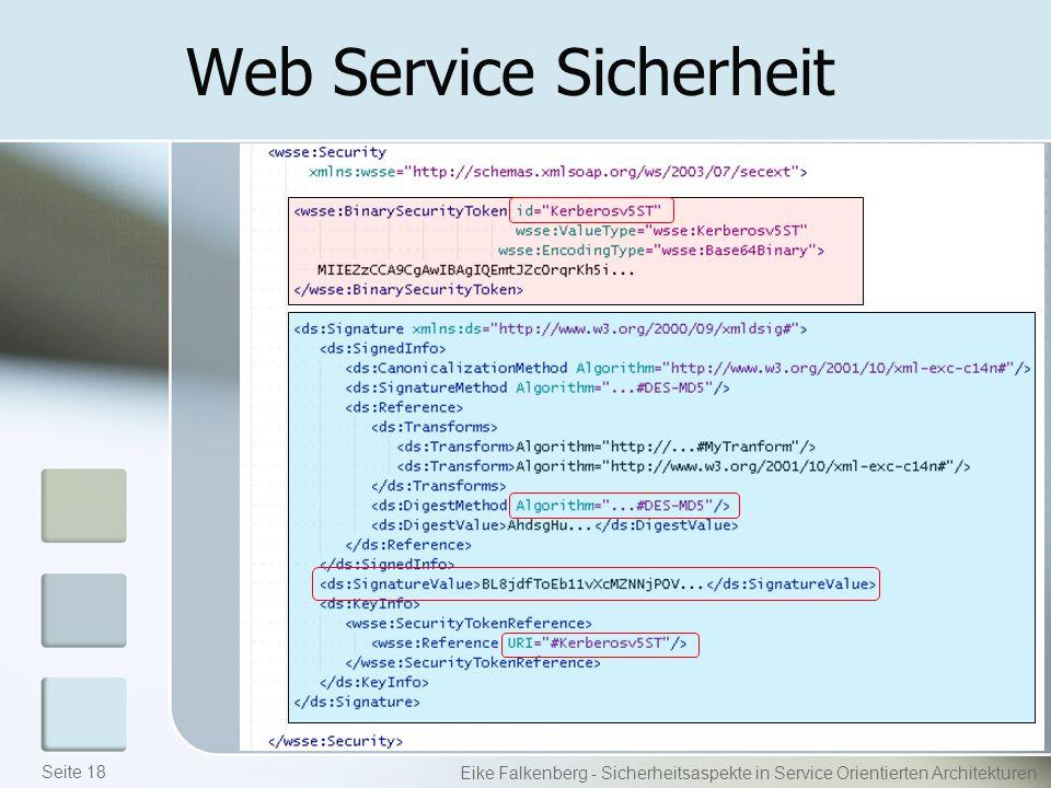 Web Service Sicherheit Eike Falkenberg - Sicherheitsaspekte in Service Orientierten Architekturen Seite 18