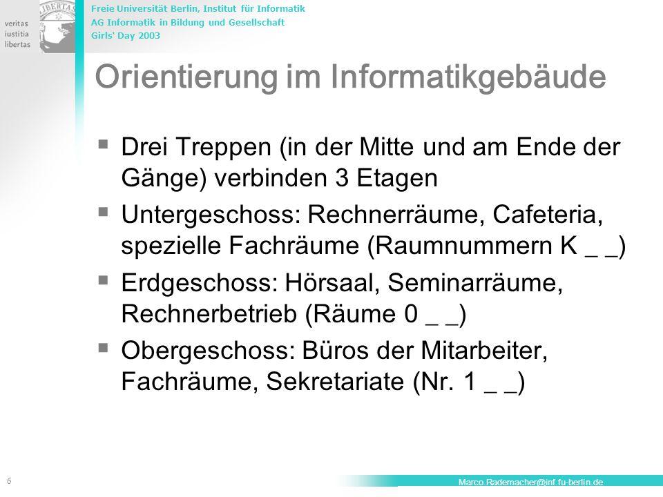 Freie Universität Berlin, Institut für Informatik AG Informatik in Bildung und Gesellschaft Girls' Day 2003 6 Marco.Rademacher@inf.fu-berlin.de Orient