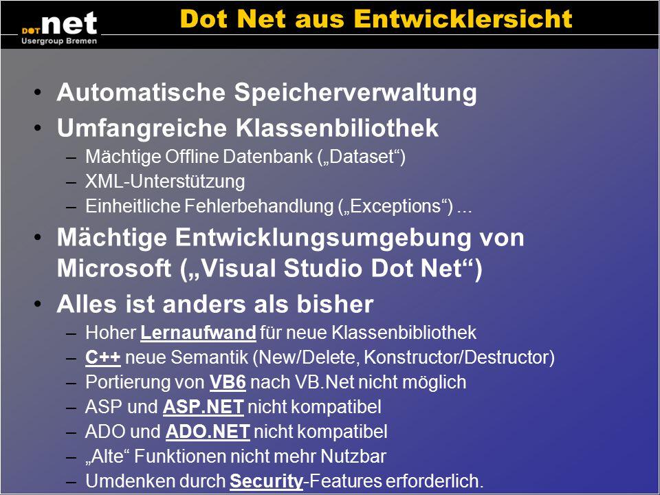 """Dot Net aus Managersicht Eine Lösung für alle Aufgaben (""""One fits all"""") Eine Softwareentwicklungsumgebung für alle Dot Net Sprachen (c++, c#, vb,..) u"""