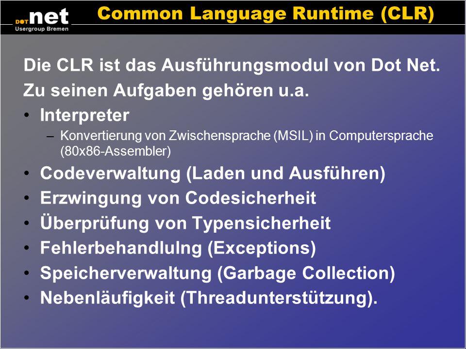"""Dot Net Architektur (2) Es gibt verschiedene Dot Net Sprachen – (C#, VB, C++,...) Alle Compiler für Dot Net erzeugen Zwischencode (""""MSIL"""") Compilierte"""