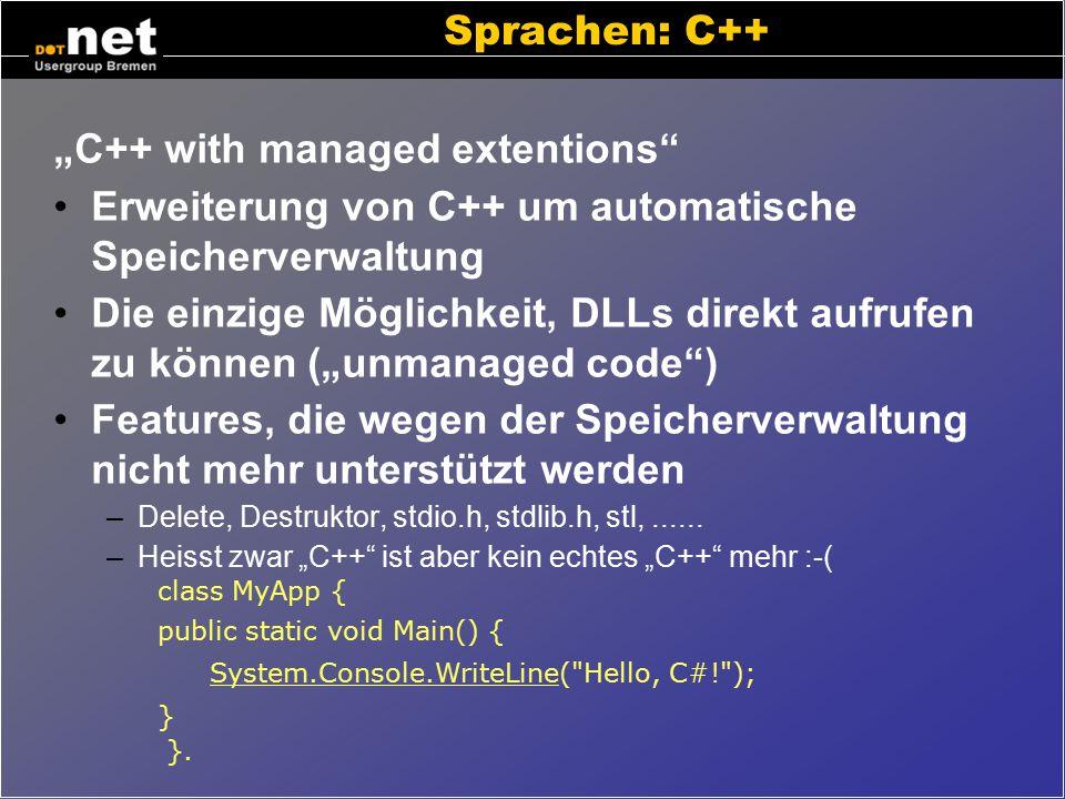 Sprachen: C# (C Sharp) Von Microsoft erfundene Programmiersprache Syntax und Semantik ähnlich wie Java oder C++ Durchgehend objektorientiert Standardi