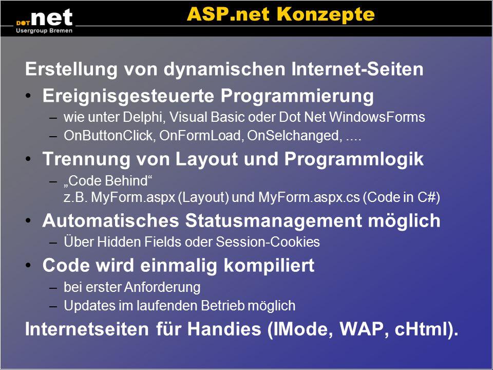 Dot Net Platformen ASP.NET –zur Erstellung von Internet-Seiten mit dynamischen Inhalten MIT Mobile Internet Toolkit –Internetseiten für Handies (IMode