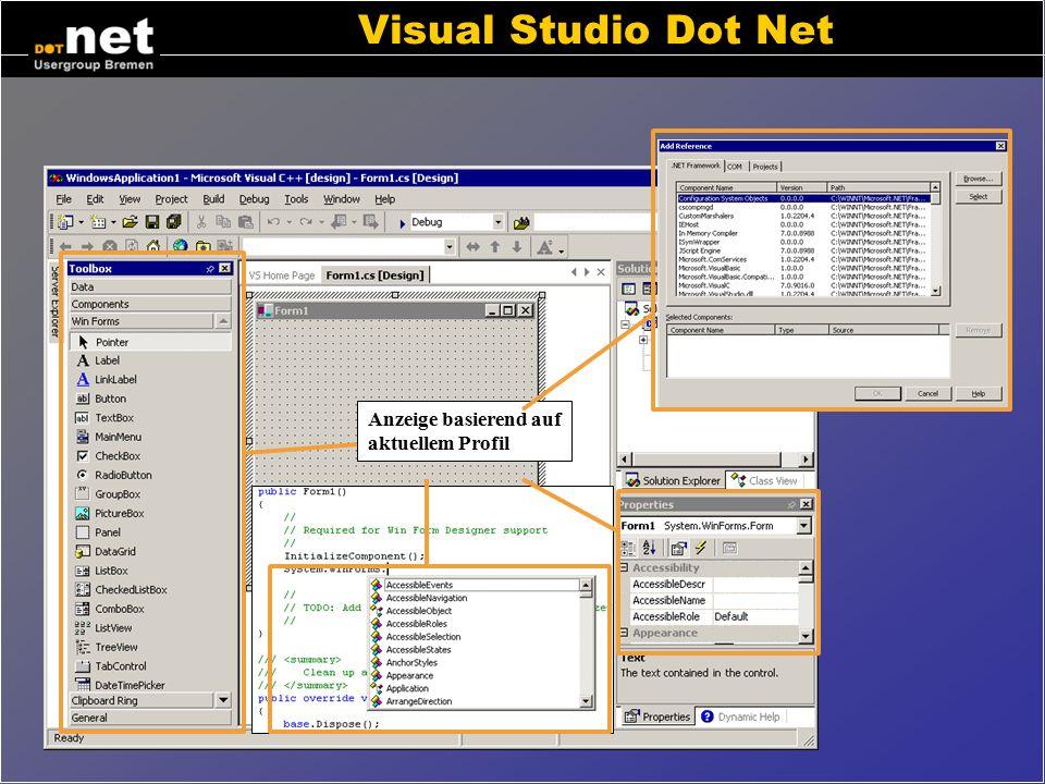 Entwicklungswerkzeuge Microsoft Dot Net SDK (0€) –Runtime ab Win98, Compiler, Tools, API-Dokumentation, Beispiele MS Visual Studio Dot Net (130€.. 180
