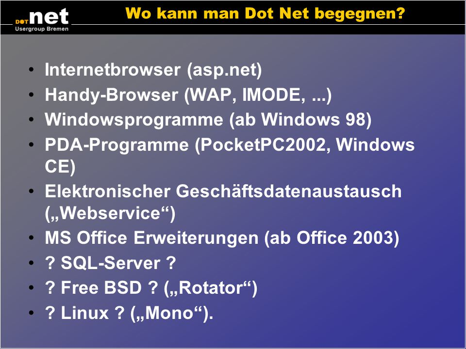 Entwicklungswerkzeuge Microsoft Dot Net SDK (0€) –Runtime ab Win98, Compiler, Tools, API-Dokumentation, Beispiele MS Visual Studio Dot Net (130€..