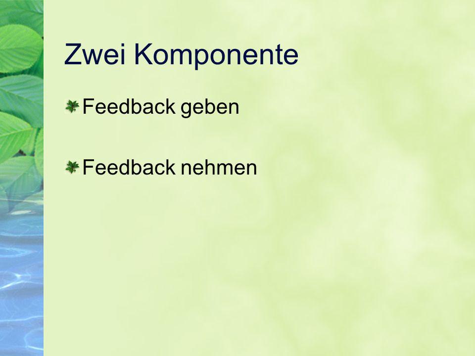 Zwei Komponente Feedback geben Feedback nehmen
