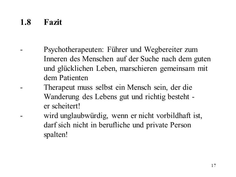 17 1.8Fazit -Psychotherapeuten: Führer und Wegbereiter zum Inneren des Menschen auf der Suche nach dem guten und glücklichen Leben, marschieren gemein