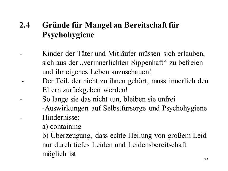 """23 2.4Gründe für Mangel an Bereitschaft für Psychohygiene -Kinder der Täter und Mitläufer müssen sich erlauben, sich aus der """"verinnerlichten Sippenha"""
