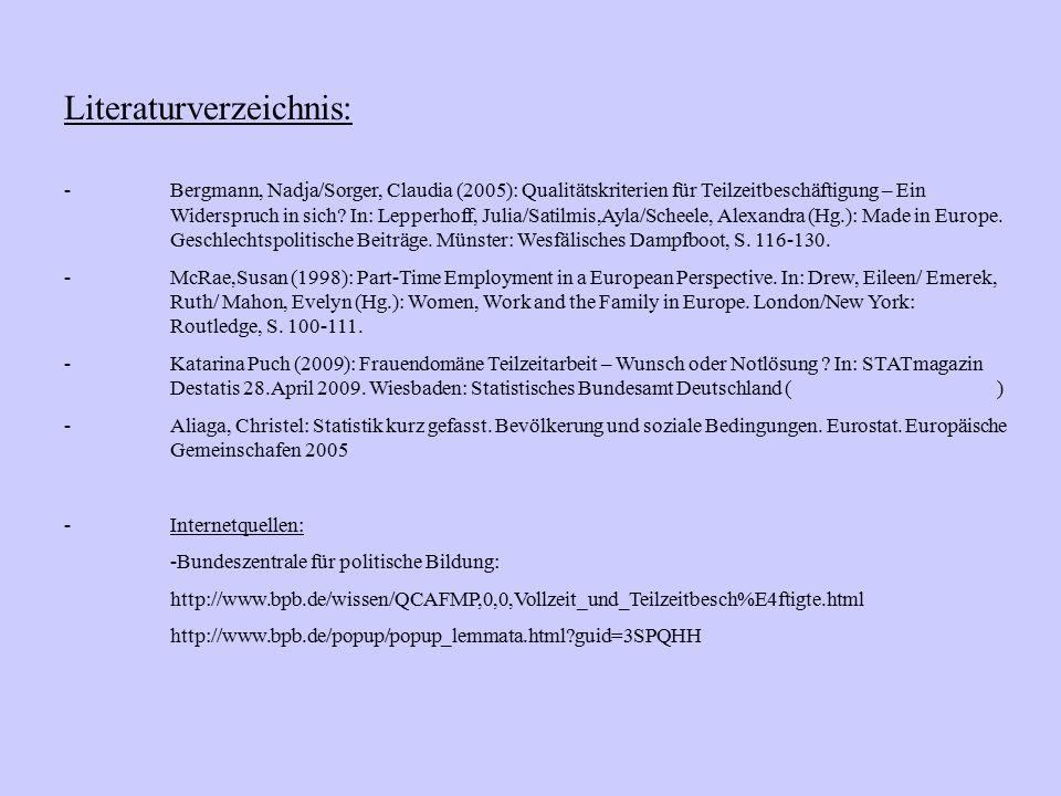 Literaturverzeichnis: -Bergmann, Nadja/Sorger, Claudia (2005): Qualitätskriterien für Teilzeitbeschäftigung – Ein Widerspruch in sich? In: Lepperhoff,