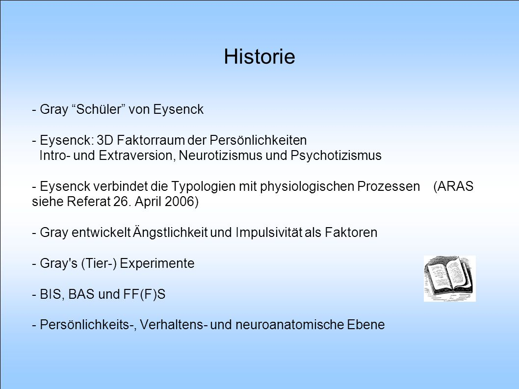 """Historie - Gray """"Schüler"""" von Eysenck - Eysenck: 3D Faktorraum der Persönlichkeiten Intro- und Extraversion, Neurotizismus und Psychotizismus - Eysenc"""