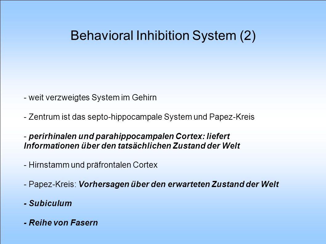 Behavioral Approach System (1) - auch als Behavioural Activation System bezeichnet (Fowles) - Konditionierung von Belohnung und Abbrechen von Bestrafung - Gefühle: Hoffnung, Glück, Erleichterung, High (ähnlich dem Genuss von Kokain, Alkohol etc.) - Reagiert auf sekundäre positive und negativer Verstärker - Annährungsverhalten / Vermeidung von Bestrafung - hoch und niedrig impulsive Personen sind nicht sensitiv für Bestrafung aber für Belohnung