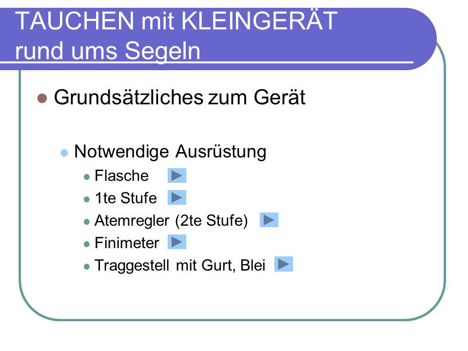 Grundsätzliches zum Gerät Notwendige Ausrüstung Flasche 1te Stufe Atemregler (2te Stufe) Finimeter Traggestell mit Gurt, Blei