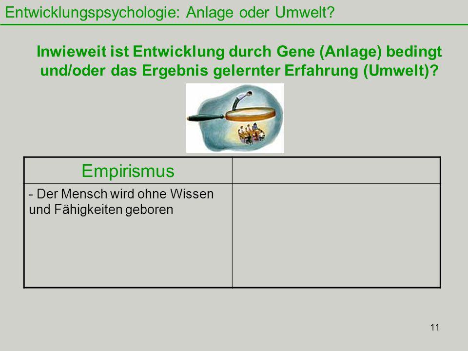 11 Entwicklungspsychologie: Anlage oder Umwelt.