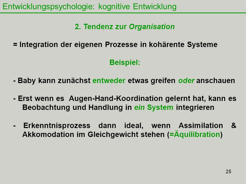 25 Entwicklungspsychologie: kognitive Entwicklung 2.