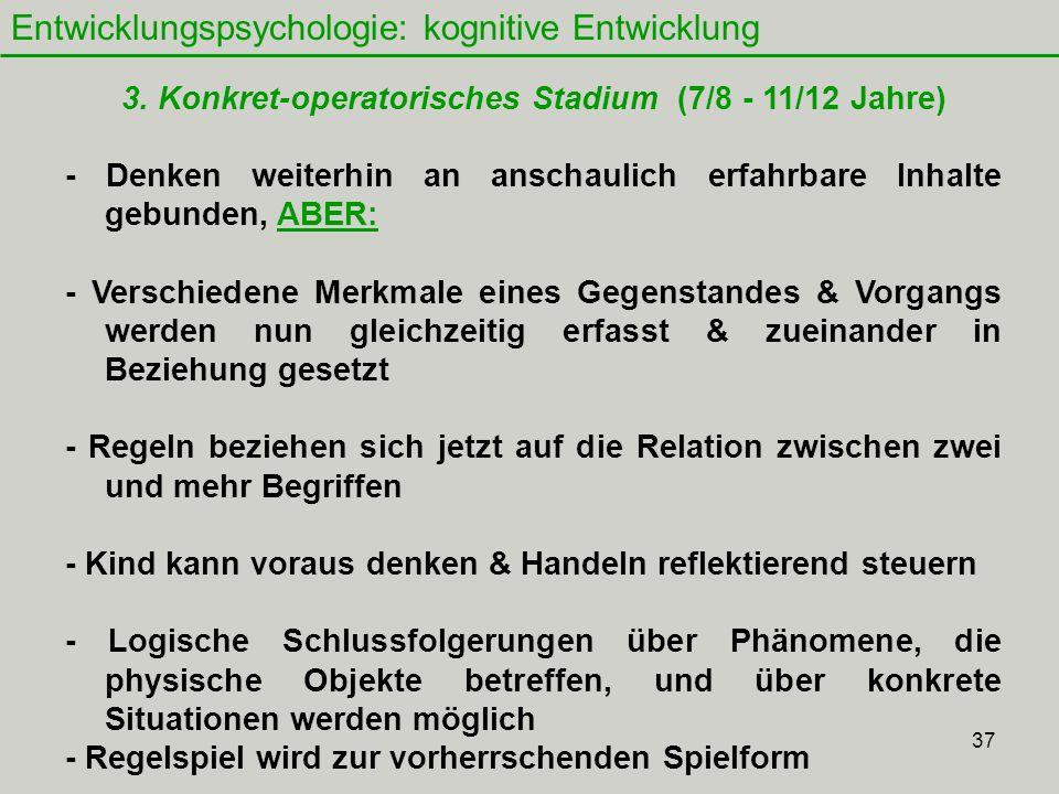 37 Entwicklungspsychologie: kognitive Entwicklung 3.