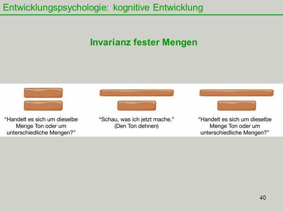 40 Entwicklungspsychologie: kognitive Entwicklung Invarianz fester Mengen