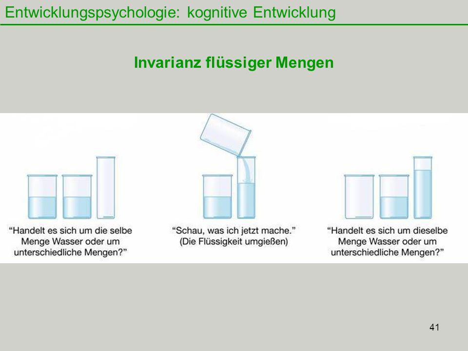 41 Entwicklungspsychologie: kognitive Entwicklung Invarianz flüssiger Mengen